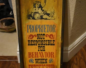 Proprietor not responsible for behavior when intoxicated