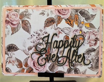 Happily Ever After - Handcrafted Greeting Card w/verse - Wedding Card - W/Heartfelt Messages