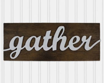 3D Gather Sign -  Farmhouse Decor - Wood Gather Sign - Christmas Gift - Housewarming Gift - Rustic Wood Sign - Kitchen Wall Art