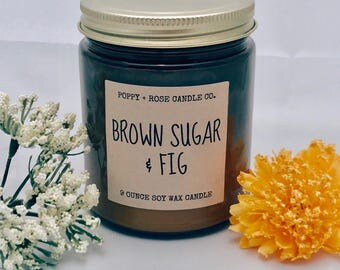 Brown Sugar & Fig. All Natural. Hand Poured Soy. Scented Candle. Soy Candle. 8 oz Jar. Nature Gift. Lemon. Patchouli. Fig.