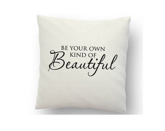 Be your kind of beautiful inspirational cushion cover, printed using sublimation ink and a heat press