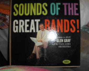 "Glen Gray and The Casa Loma Orchestra - ""Sounds Of The Great Bands!"""