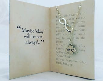 Maybe okay will be our always- The Fault in Our Stars necklace. Booklover gift.