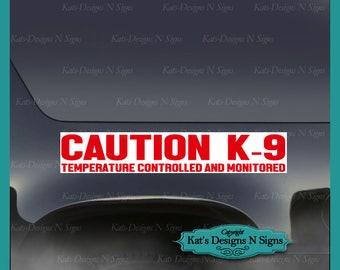 "CAUTION K-9Temperature Controlled and Monitored *!MaGneT*!  Car, Truck, metal Approximate  Size 11"" K9-00009"