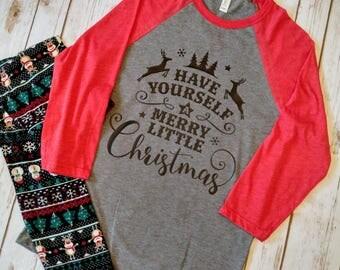 Have Yourself a Merry Little Christmas Shirt Christmas Shirt