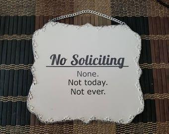 No Soliciting / Common Sense Sign