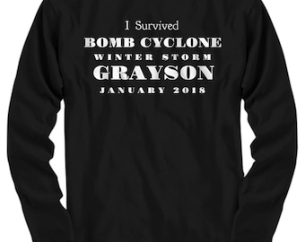 "Winter Storm Grayson Long Sleeve T-Shirt - ""I Survived Bomb Cyclone Winter Storm Grayson January 2018""  7 Colors! Long Sleeve. Adult Sizes"
