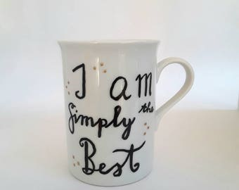 Slogan Mug Cup coffee cup coffee mug tea cup coffee cup teacup I am simply the best