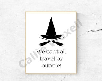 "Halloween Wall Art Printable, Halloween Printable, Halloween Decor, ""We can't all travel by bubble,"" 8x10"
