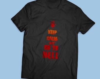 Keep Calm and Go to Hell - Men's T-shirt I Tee