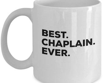 Best Chaplain Ever, Chaplain Coffee Mug, Gift for Chaplain , Chaplain Mug,  Chaplain Present, Birthday Anniversary Gift