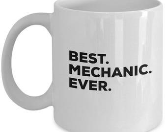 Best Mechanic Ever, Mechanic Coffee Mug, Mechanic Gifts, Mechanic Mugs,  Gift For Mechanic , Birthday Anniversary Gift, Christmas Present