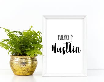 Everyday Im Huslting, Quote, Lyric, Rap, Wall Art, Modern, College Decor, Mom Boss, Girl Boss, Hustler, Printable, Instant Download