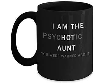 "Mug For Aunt, ""I Am The Hot Aunt"""