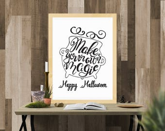 Halloween Printable / Make Your Own Magic White / Ready to Print Digital Download / Size 8x10 300 DPI / Halloween Wall Art and Printable