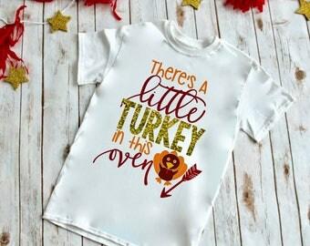 Thanksgiving Pregnancy Shirt / Thanksgiving Pregnancy Announcement / Thanksgiving Maternity Shirt / Little Turkey in the Oven Shirt