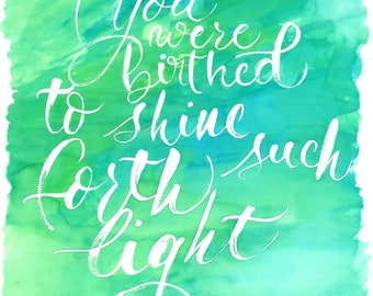 """You Were Birthed To Shine - Digital Download of Caligraphy Design 12""""x16"""""""