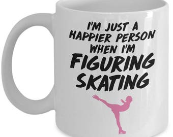 I'm Just a Happier Person When I'm Figure Skating Gift Mug