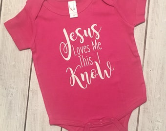 Baby Onesie - Jesus Loves Me This I Know!