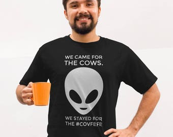 We Came for the Cows. We Stayed for the #Covfefe T-shirt