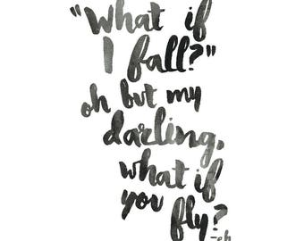 What If I Fall Oh My Darling What If You Fly, Disney Quote, Girls Room Decor,Quote Prints, Quote Art, Inspirational Art