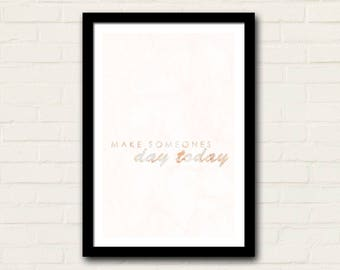 Make Someones Day Today Print