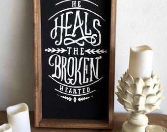 12 x 24 He Heals the Broken Hearted Sign