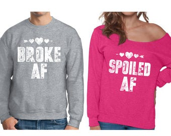 Funny Broke AF Sweatshirt for Him Cute Matching Spoiled AF Off Shoulder Sweatshirt for Her His and Hers Sweatshirts Cute Couple Sweaters