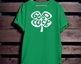 Good Luck, St. Patricks Day Shirt, Four Leaf Clover, Good Luck T-shirt, Good Luck Irish, St. Patricks Day 2018