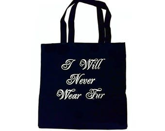 I Will Never Wear Fur Tote Bag