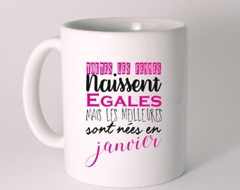 "MUG ""all women are created equal..."" personalized with the month of your choice"