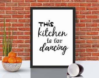 This Kitchen Is For Dancing | Kitchen Wall Art | Kitchen Decor Wall | Funny Kitchen Print | Funny Kitchen Sign | Funny Kitchen Poster