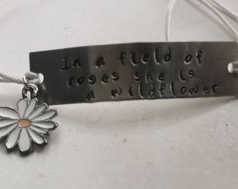 Adjustable Bracelet - In a field of roses she is a wildflower - Hand Made