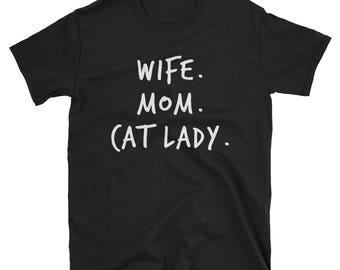 Cat Lady Shirt Cat Lady Gift Tee Wife Mom