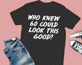 60th birthday shirt, 60th birthday t shirt, 60th birthday gift, 60th birthday shirt, 60th birthday shirts, 60th birthday tshirt