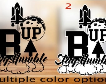 B UP Stay Humble Decal