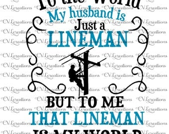 To The world my husband is a lineman SVG