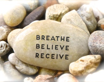 Breathe Believe Receive ~ Engraved Rock