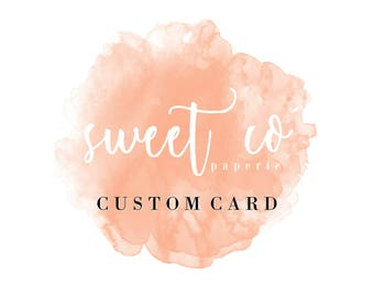 SWEET CO PAPERIE Extras: Custom Card