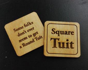25 Square Tuit . Laser Engraved Wood Token