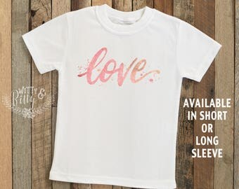 Love in Script Kids Shirt, Watercolor Kids Shirt, Cute Kids Shirt, Cute Kids Tee, Boho Kids Shirt, Girl Love Tee - T213L