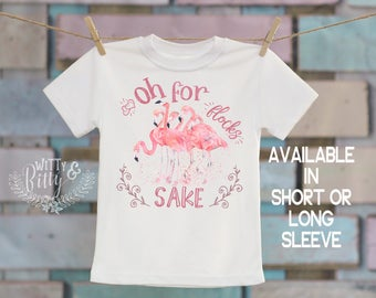 Oh For Flocks Sake Flamingoes Kids Shirt, Funny Kids Shirt, Cute Kids Shirt, Funny Girls Tee, Rustic Kids Shirt, Cute Girls Tee - T372O