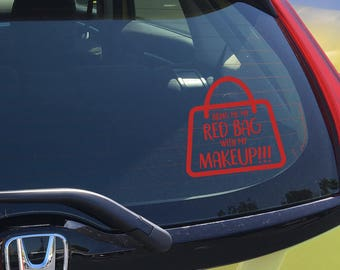 Bring Me My Red Bag With My Makeup!!! - Car Decal - RED
