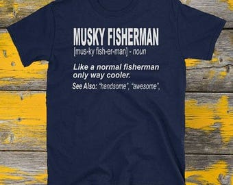 Musky Fishing Shirt / Shirt for Musky Fishermen / Gift for Fishermen / Muskie Fishing T-Shirt / Musk