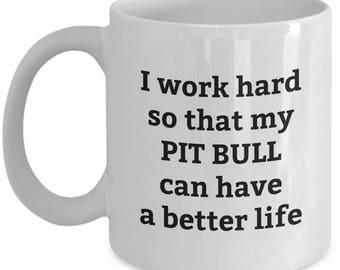 Pit Bull Mug, Pit Bull, Pitbull Mug, Pit Bull Gift, Pit Bull Gifts, Pit Bull Mom, Pit Bull Cup, Pitbull Coffee Mug, 11 oz white