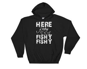 Funny Here Fishy Fishy Fishing Hooded Sweatshirt