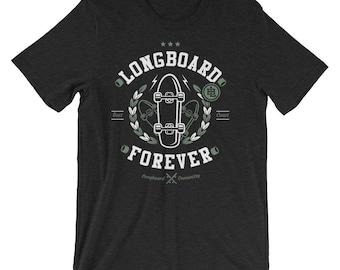 Longboard Tshirts - Longboard Forever Tshirt - Skater Tshirt - Skateboard Tshirt
