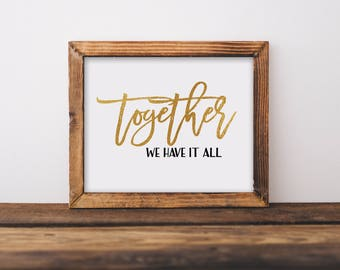Together We Have It All Print, Instant Download