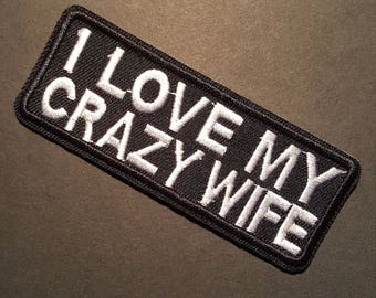I Love My Crazy Wife Iron On Patch