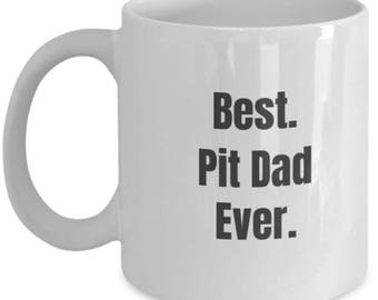 Funny Pitbull Coffee Mug for Guys - Best Pit Dad Ever